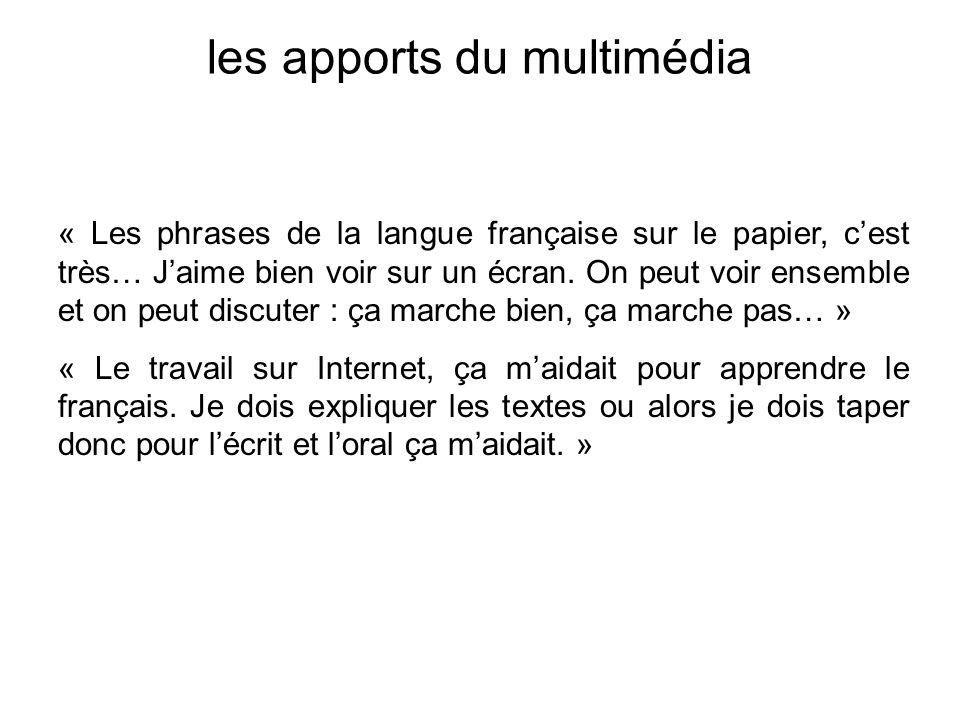 « Les phrases de la langue française sur le papier, cest très… Jaime bien voir sur un écran. On peut voir ensemble et on peut discuter : ça marche bie