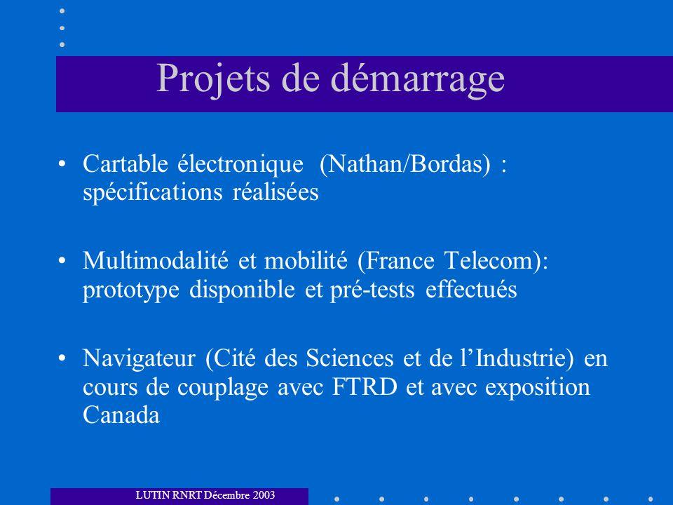 Projets de démarrage Cartable électronique (Nathan/Bordas) : spécifications réalisées Multimodalité et mobilité (France Telecom): prototype disponible