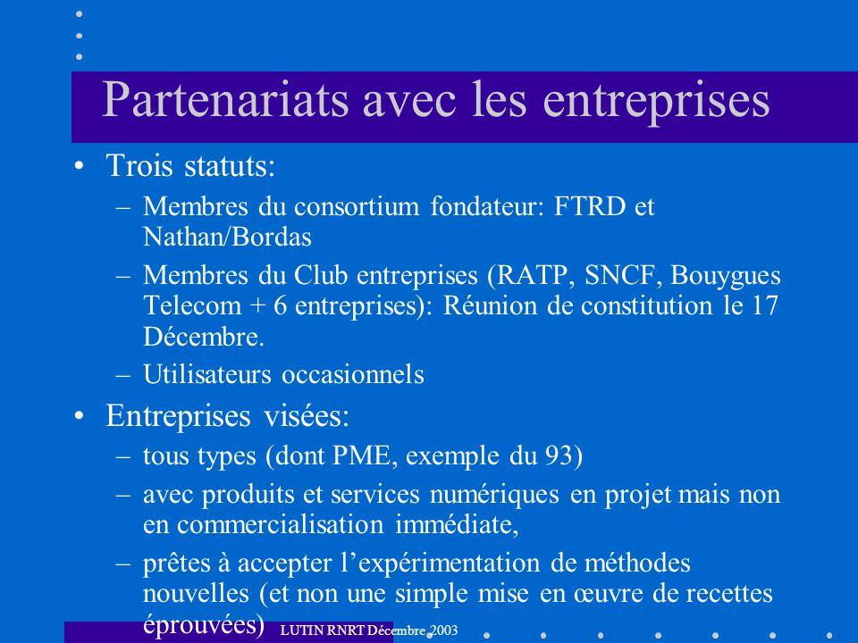Partenariats avec les entreprises Trois statuts: –Membres du consortium fondateur: FTRD et Nathan/Bordas –Membres du Club entreprises (RATP, SNCF, Bouygues Telecom + 6 entreprises): Réunion de constitution le 17 Décembre.