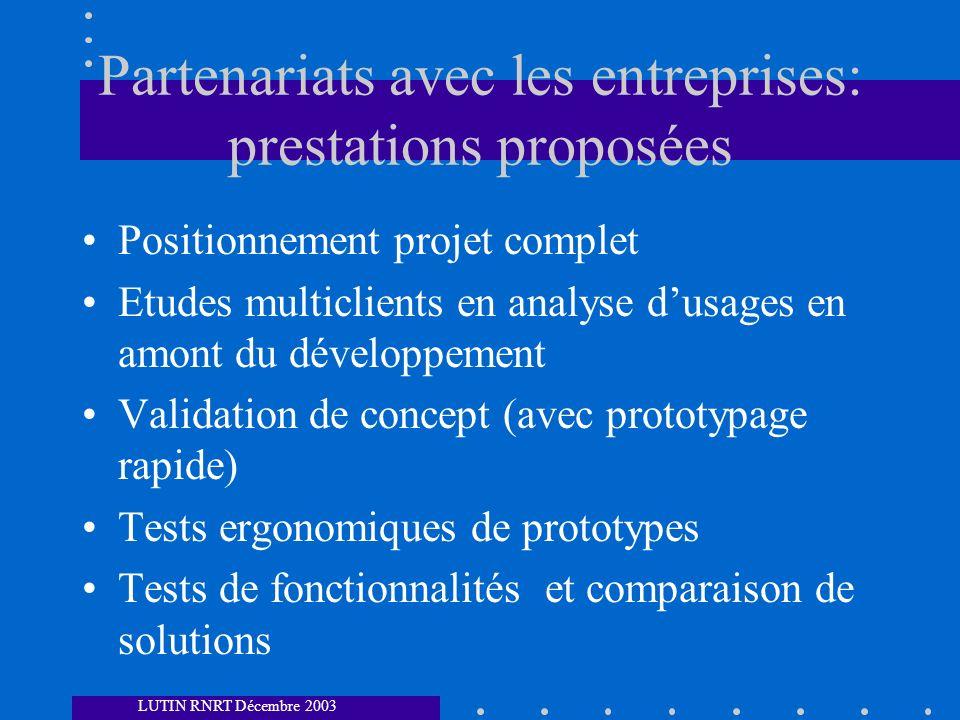 Partenariats avec les entreprises: prestations proposées Positionnement projet complet Etudes multiclients en analyse dusages en amont du développemen