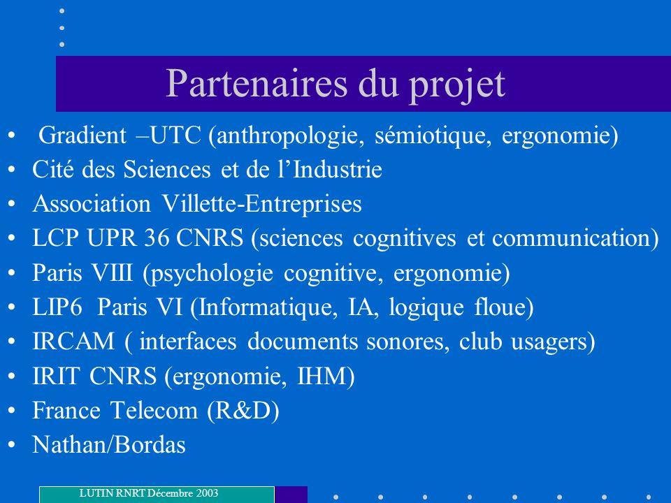 Partenaires du projet Gradient –UTC (anthropologie, sémiotique, ergonomie) Cité des Sciences et de lIndustrie Association Villette-Entreprises LCP UPR