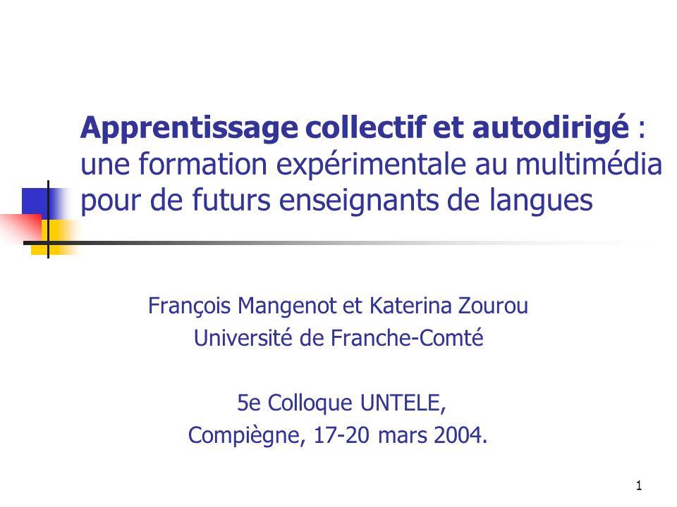 1 Apprentissage collectif et autodirigé : une formation expérimentale au multimédia pour de futurs enseignants de langues François Mangenot et Katerin