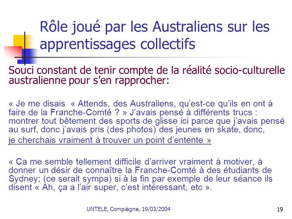 19 Rôle joué par les Australiens sur les apprentissages collectifs Souci constant de tenir compte de la réalité socio-culturelle australienne pour sen