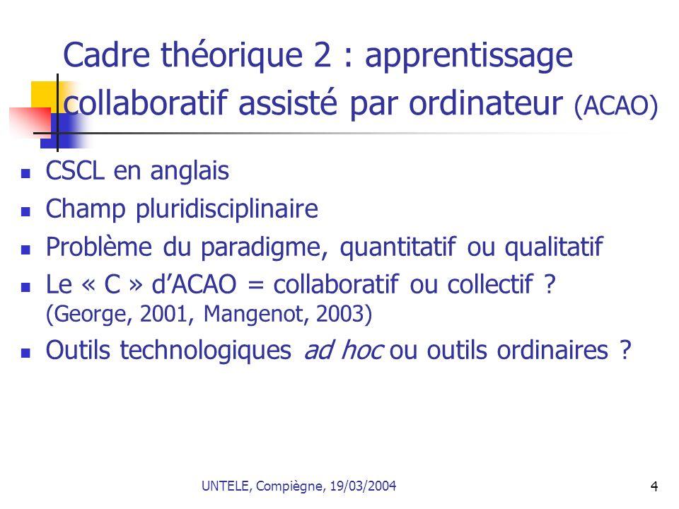 4 Cadre théorique 2 : apprentissage collaboratif assisté par ordinateur (ACAO) CSCL en anglais Champ pluridisciplinaire Problème du paradigme, quantit
