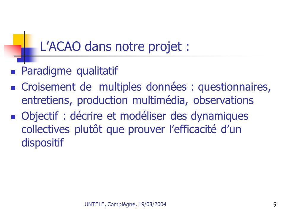 5 LACAO dans notre projet : Paradigme qualitatif Croisement de multiples données : questionnaires, entretiens, production multimédia, observations Obj