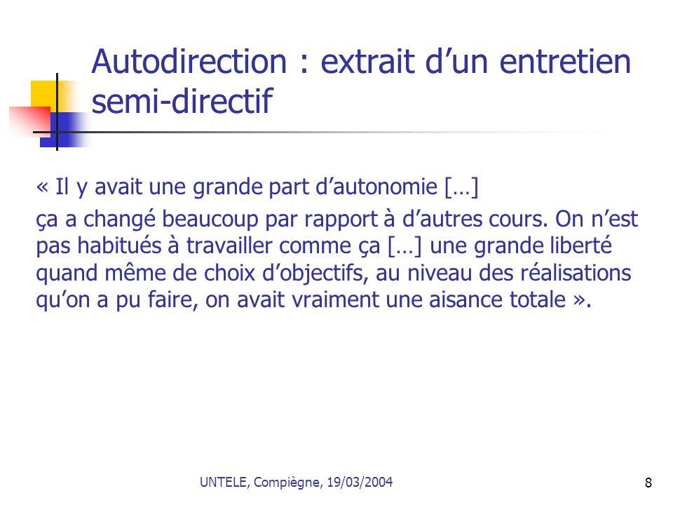 8 Autodirection : extrait dun entretien semi-directif « Il y avait une grande part dautonomie […] ça a changé beaucoup par rapport à dautres cours. On