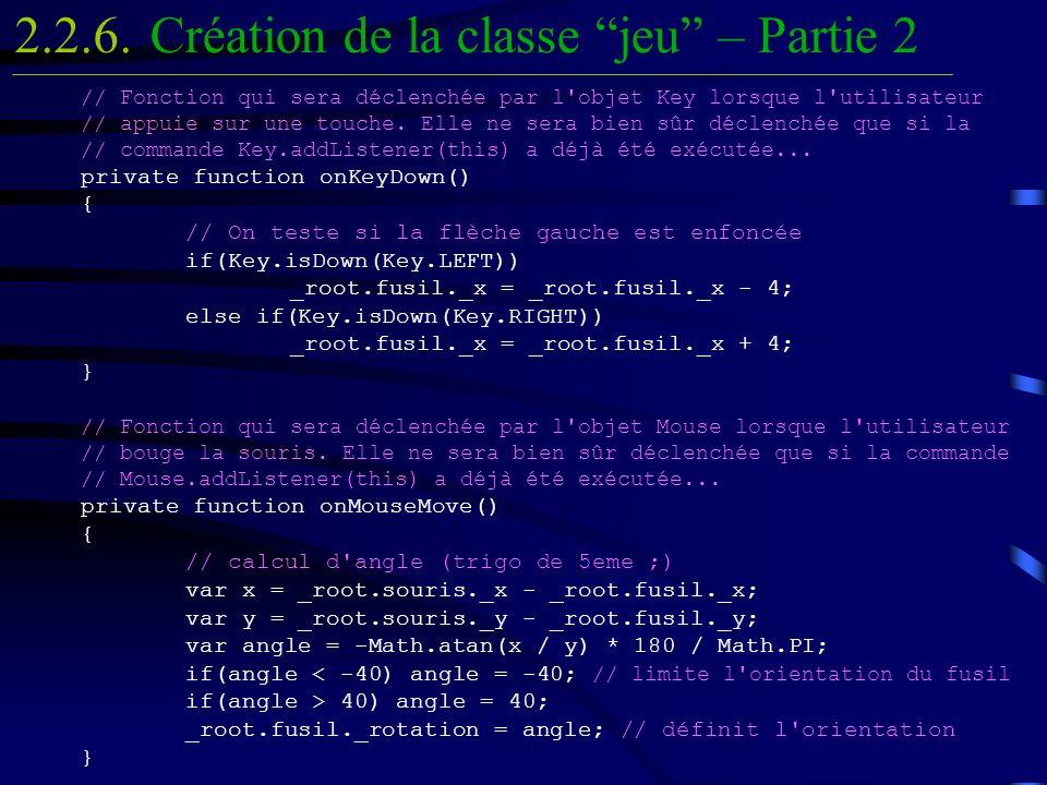 Création de la classe jeu – Partie 22.2.6. // Fonction qui sera déclenchée par l'objet Key lorsque l'utilisateur // appuie sur une touche. Elle ne ser