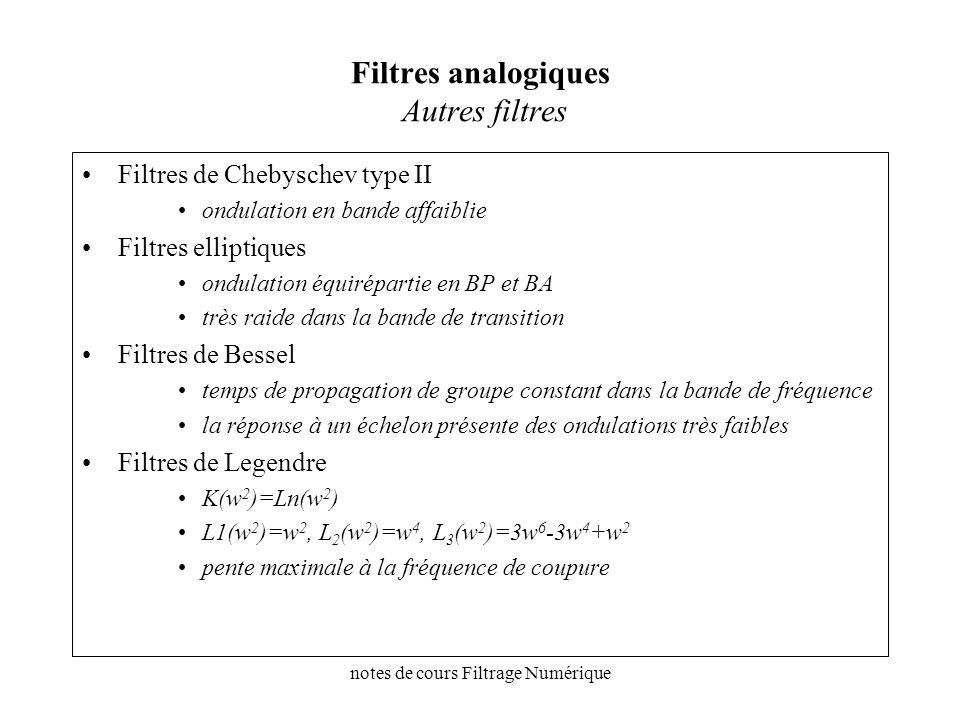 notes de cours Filtrage Numérique Filtres analogiques Autres filtres Filtres de Chebyschev type II ondulation en bande affaiblie Filtres elliptiques o
