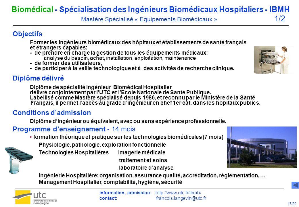 Biomédical - Spécialisation des Ingénieurs Biomédicaux Hospitaliers - IBMH Mastère Spécialisé « Equipements Biomédicaux » 1/2 Objectifs Former les Ing