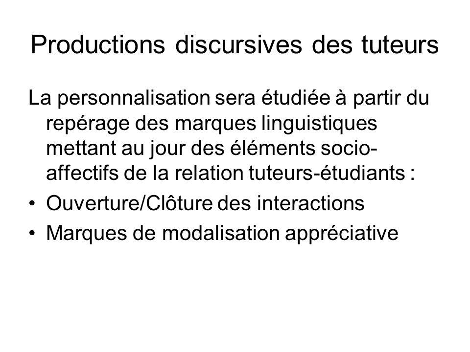 Productions discursives des tuteurs La personnalisation sera étudiée à partir du repérage des marques linguistiques mettant au jour des éléments socio