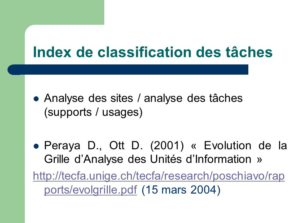 Index de classification des tâches Analyse des sites / analyse des tâches (supports / usages) Peraya D., Ott D.