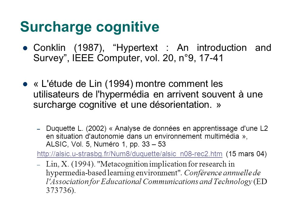 Surcharge cognitive Conklin (1987), Hypertext : An introduction and Survey, IEEE Computer, vol.