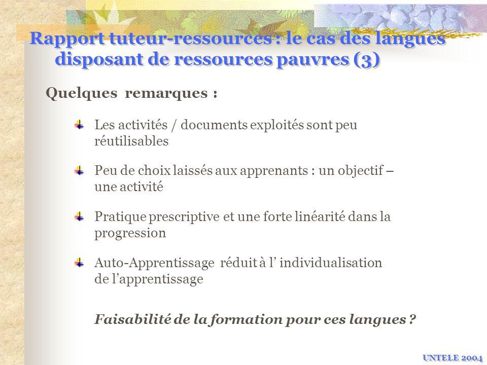 Rapport tuteur-ressources : le cas des langues disposant de ressources pauvres (3) Quelques remarques : Les activités / documents exploités sont peu r