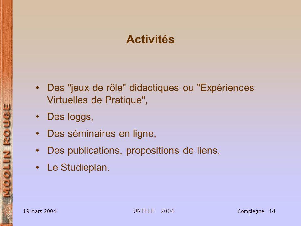 14 Activités Des jeux de rôle didactiques ou Expériences Virtuelles de Pratique , Des loggs, Des séminaires en ligne, Des publications, propositions de liens, Le Studieplan.