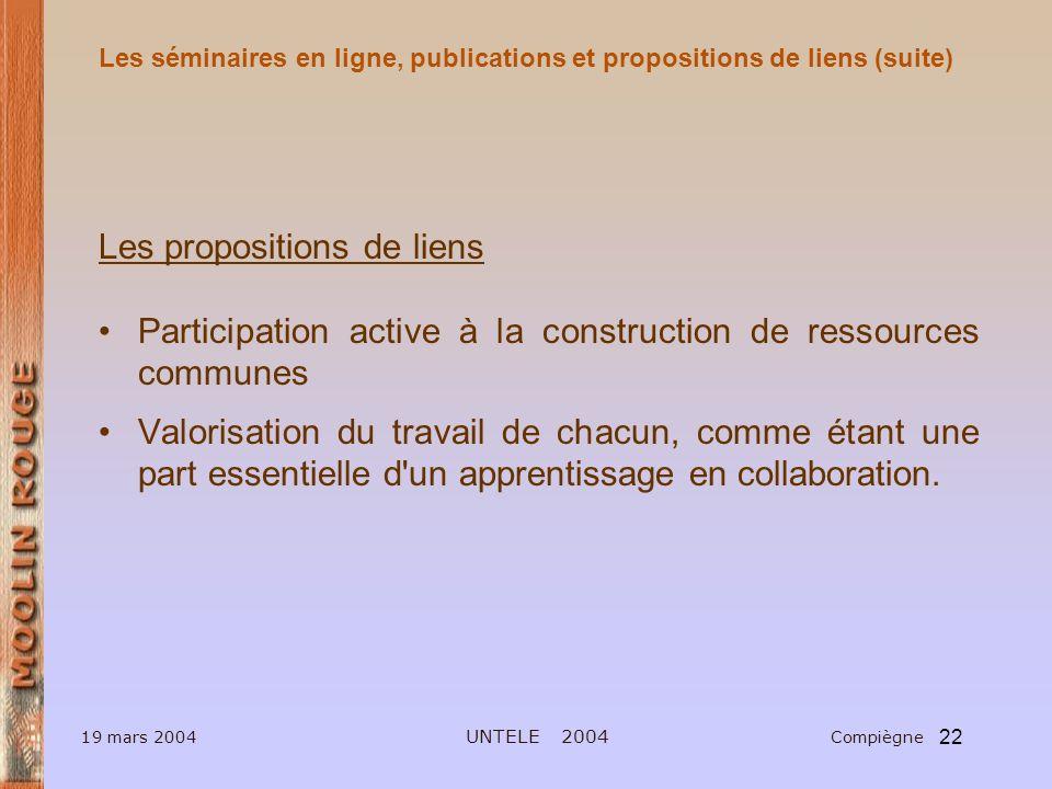 22 Les propositions de liens Participation active à la construction de ressources communes Valorisation du travail de chacun, comme étant une part essentielle d un apprentissage en collaboration.