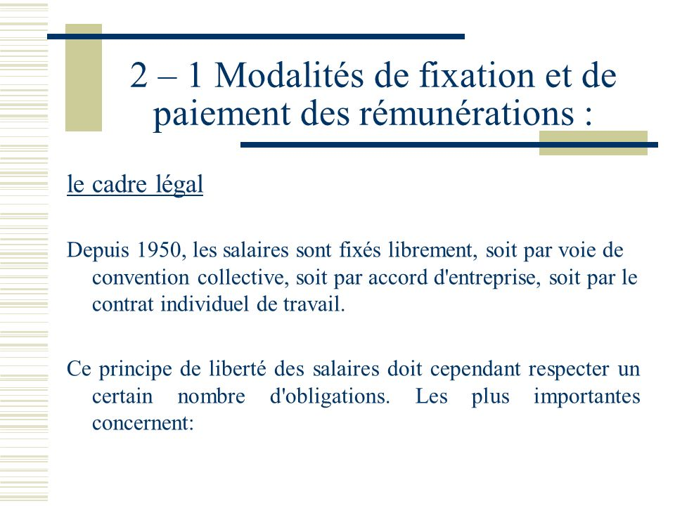 II – Les étapes de la construction dun système de rémunération 2 – 1 Modalités de fixation et de paiement des rémunérations : le cadre légal 2 –2 - Le