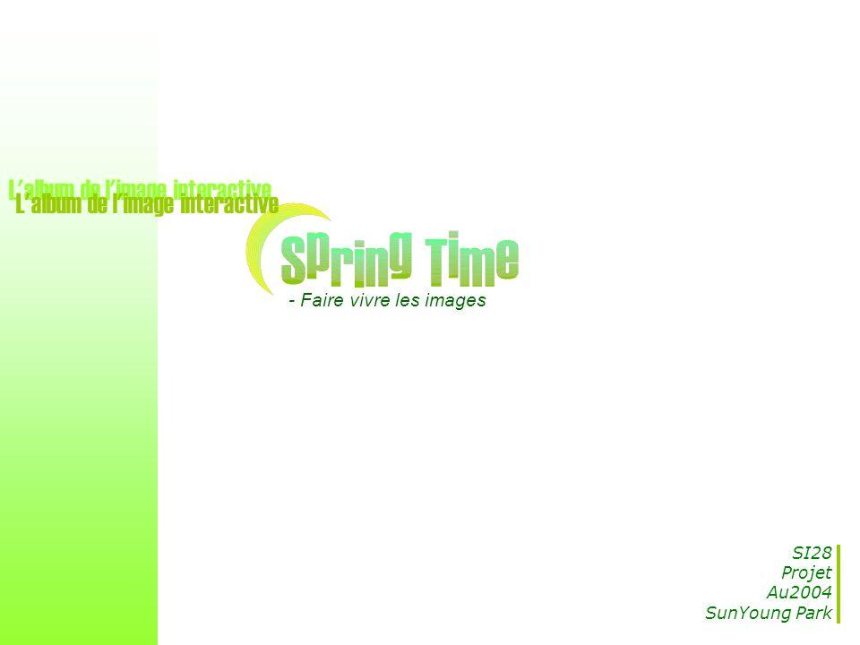 - Faire vivre les images SI28 Projet Au2004 SunYoung Park L'album de l'image interactive