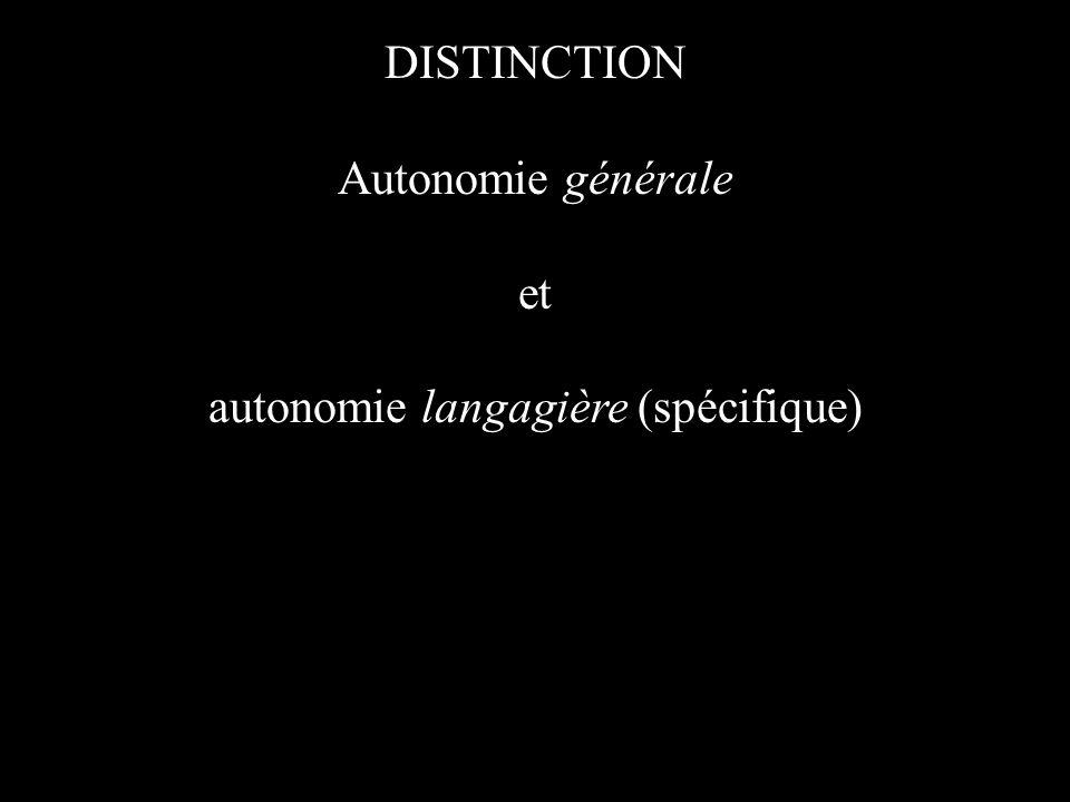 Autonomie générale et autonomie langagière (spécifique) DISTINCTION