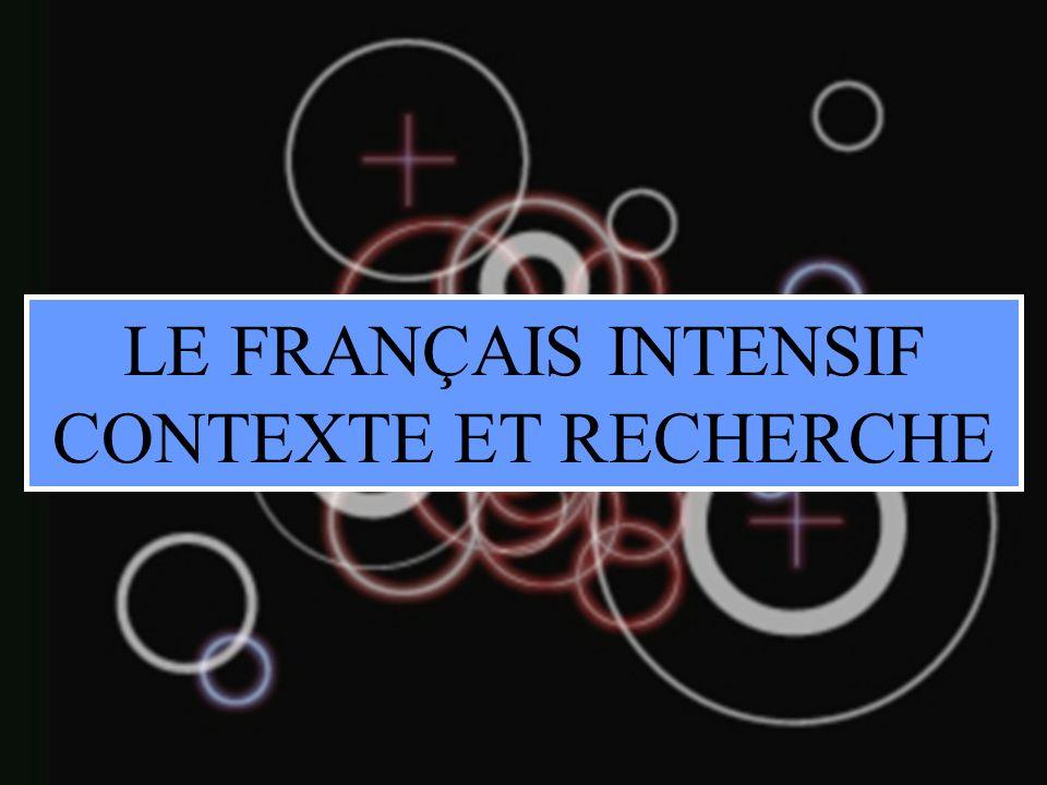 LE FRANÇAIS INTENSIF CONTEXTE ET RECHERCHE
