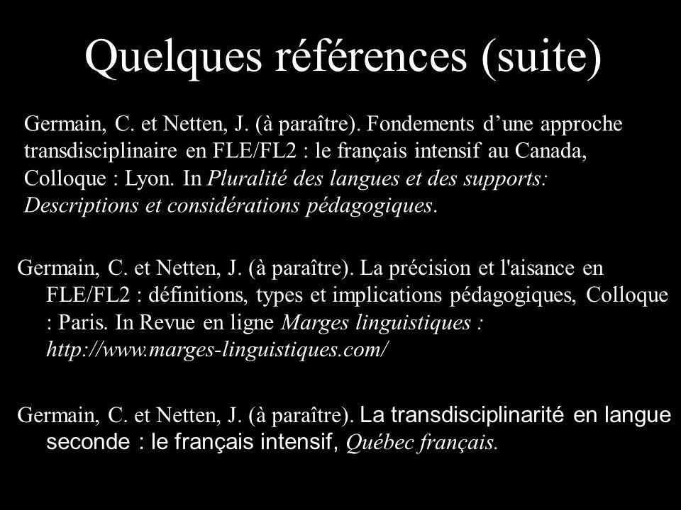 Quelques références (suite) Germain, C. et Netten, J.