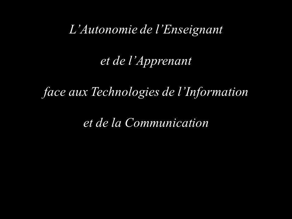 de lEnseignant et de lApprenant face aux Technologies de lInformation et de la Communication LAutonomie