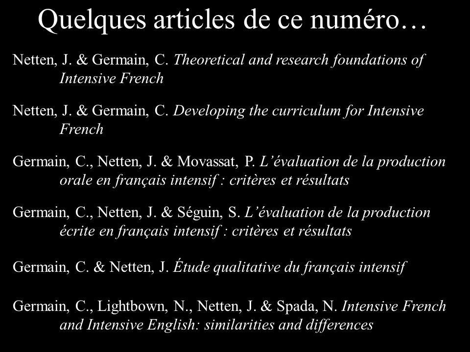 Quelques articles de ce numéro… Netten, J. & Germain, C. Theoretical and research foundations of Intensive French Netten, J. & Germain, C. Developing