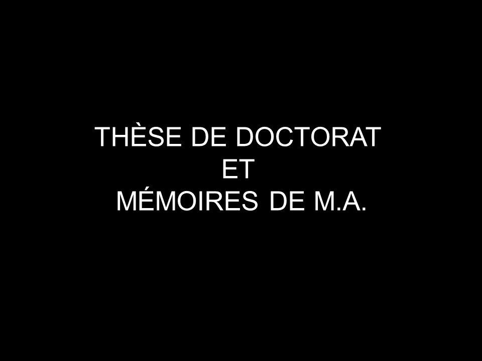 THÈSE DE DOCTORAT ET MÉMOIRES DE M.A.