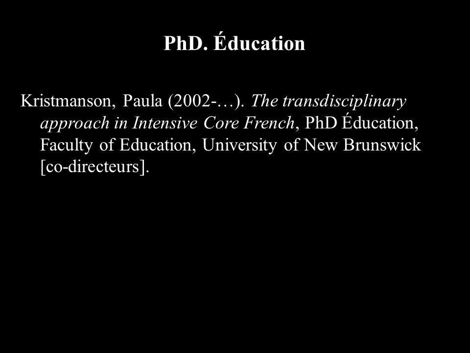 PhD. Éducation Kristmanson, Paula (2002-…).