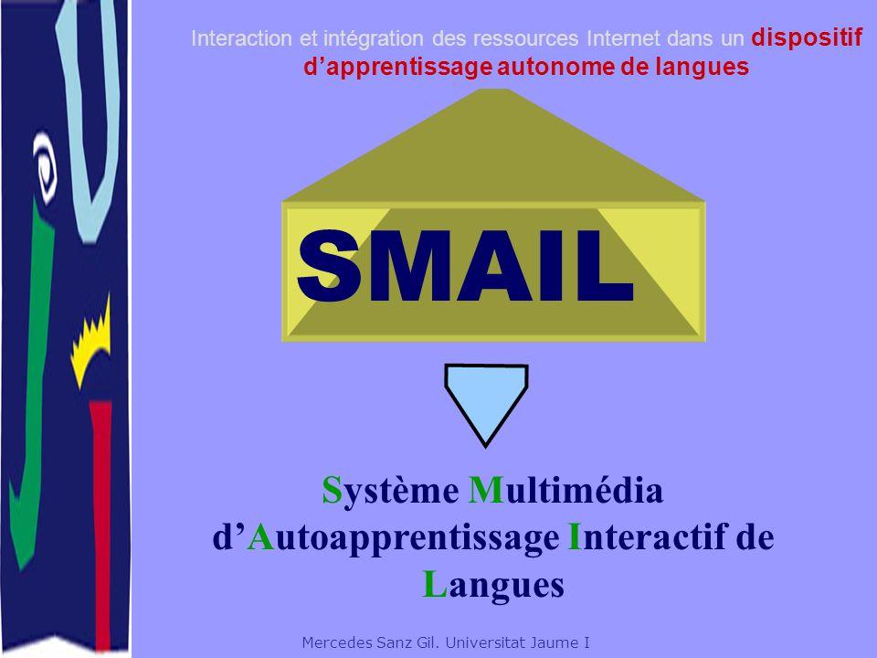 Interaction et intégration des ressources Internet dans un dispositif dapprentissage autonome de langues Mercedes Sanz Gil.