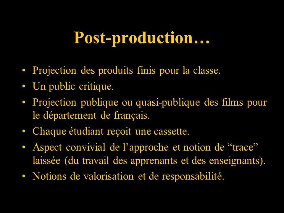 Post-production… Projection des produits finis pour la classe.