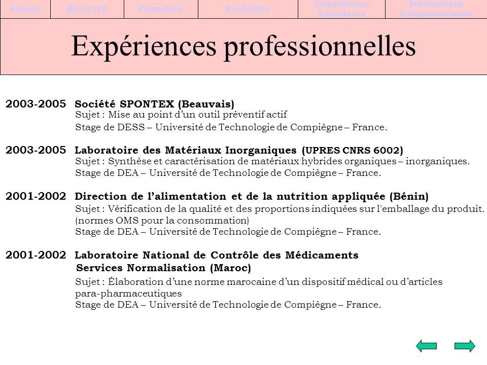 Expériences professionnelles 2003-2005 Société SPONTEX (Beauvais) Sujet : Mise au point dun outil préventif actif Stage de DESS – Université de Technologie de Compiègne – France.
