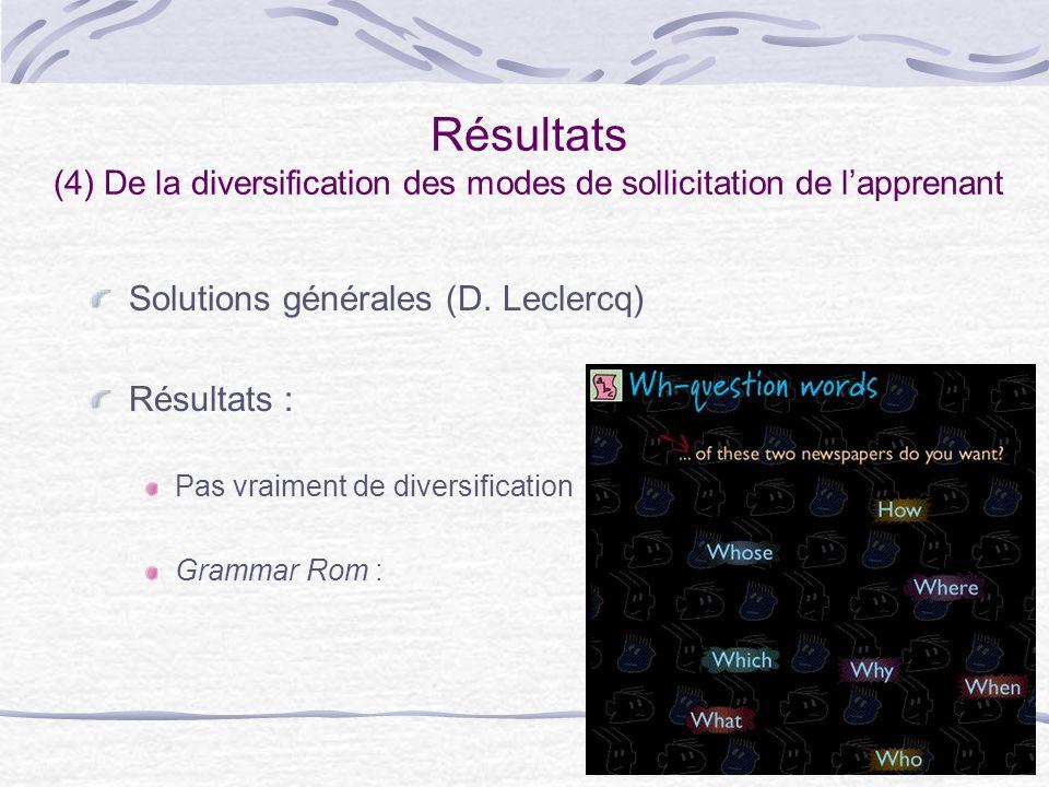 13 Résultats (4) De la diversification des modes de sollicitation de lapprenant Solutions générales (D.