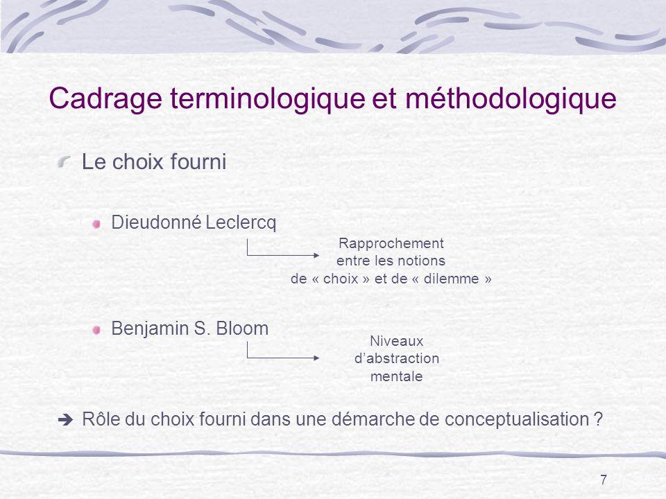 7 Cadrage terminologique et méthodologique Le choix fourni Dieudonné Leclercq Benjamin S.