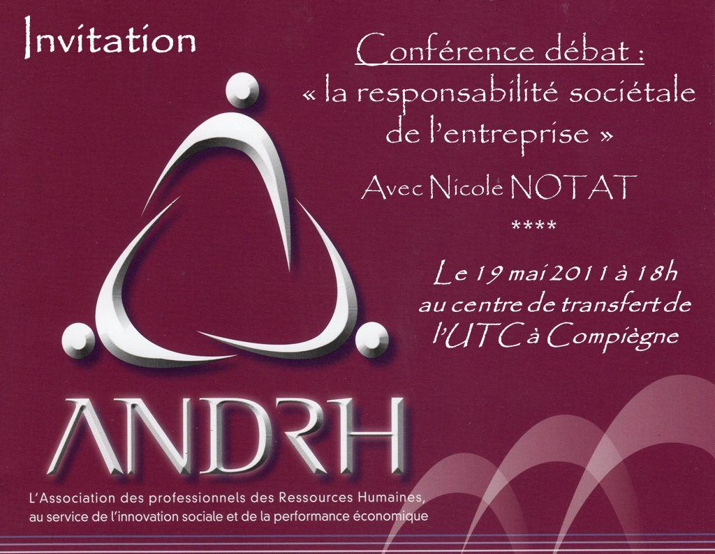 Invitation Conférence débat : « la responsabilité sociétale de lentreprise » Avec Nicole NOTAT Le 19 mai 2011 à 18h au centre de transfert de lUTC à C
