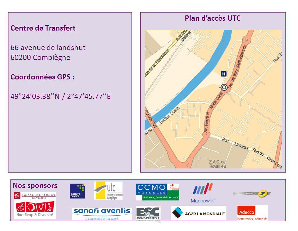 Plan daccès UTC Centre de Transfert 66 avenue de landshut 60200 Compiègne Coordonnées GPS : 49°2403.38N / 2°4745.77E Nos sponsors