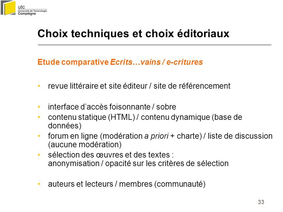 33 Choix techniques et choix éditoriaux Etude comparative Ecrits…vains / e-critures revue littéraire et site éditeur / site de référencement interface