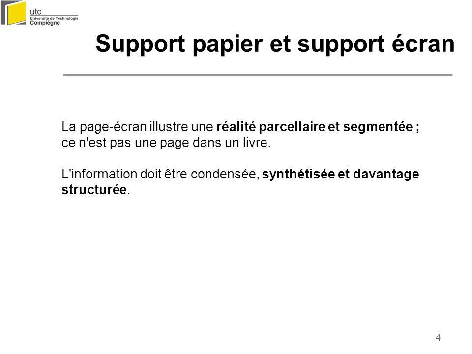 4 Support papier et support écran La page-écran illustre une réalité parcellaire et segmentée ; ce n'est pas une page dans un livre. L'information doi