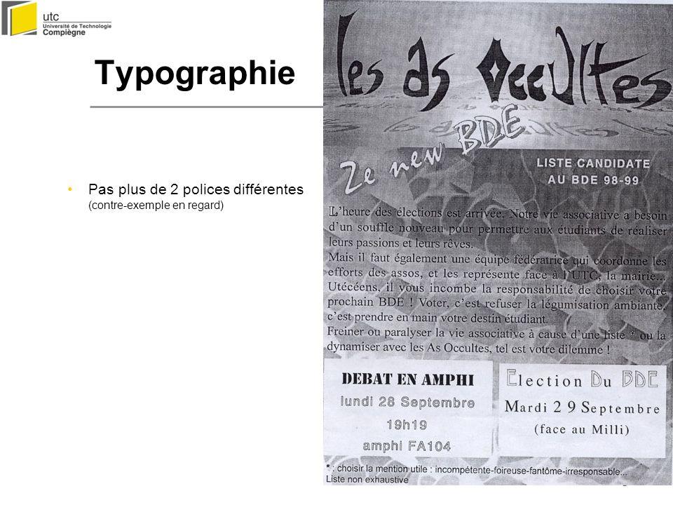 8 Pas plus de 2 polices différentes (contre-exemple en regard) Typographie