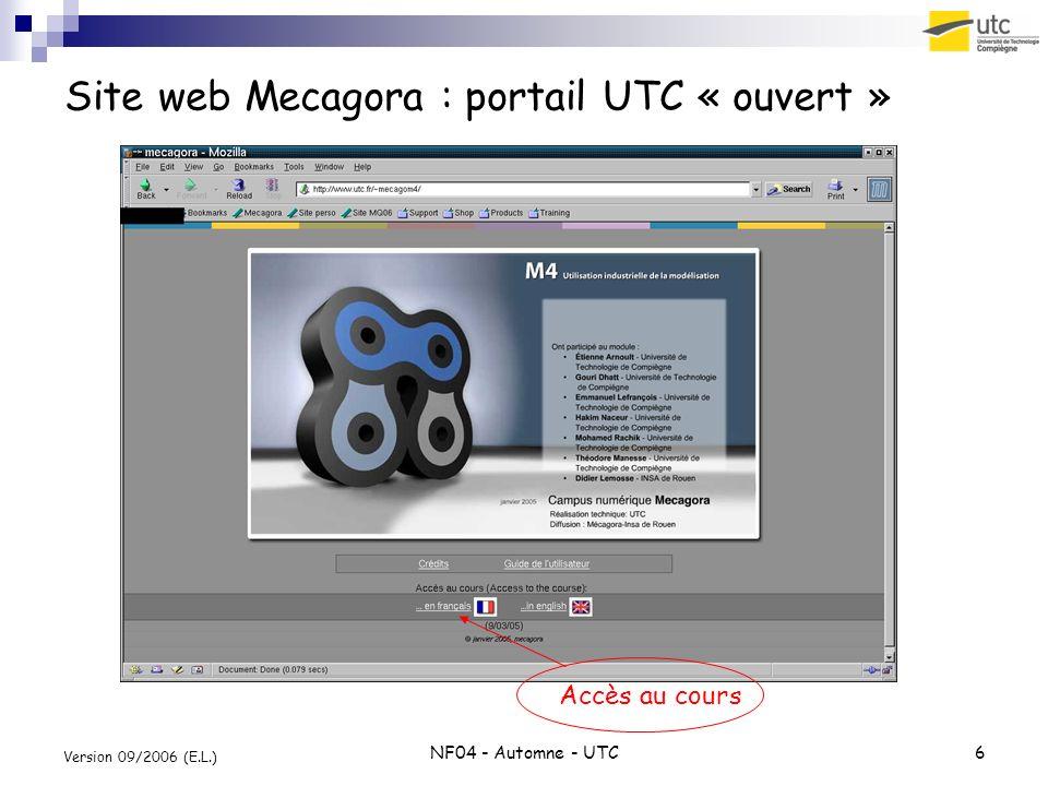 NF04 - Automne - UTC6 Version 09/2006 (E.L.) Site web Mecagora : portail UTC « ouvert » Accès au cours