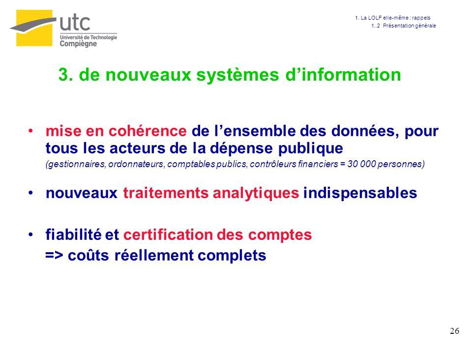 26 3. de nouveaux systèmes dinformation mise en cohérence de lensemble des données, pour tous les acteurs de la dépense publique (gestionnaires, ordon