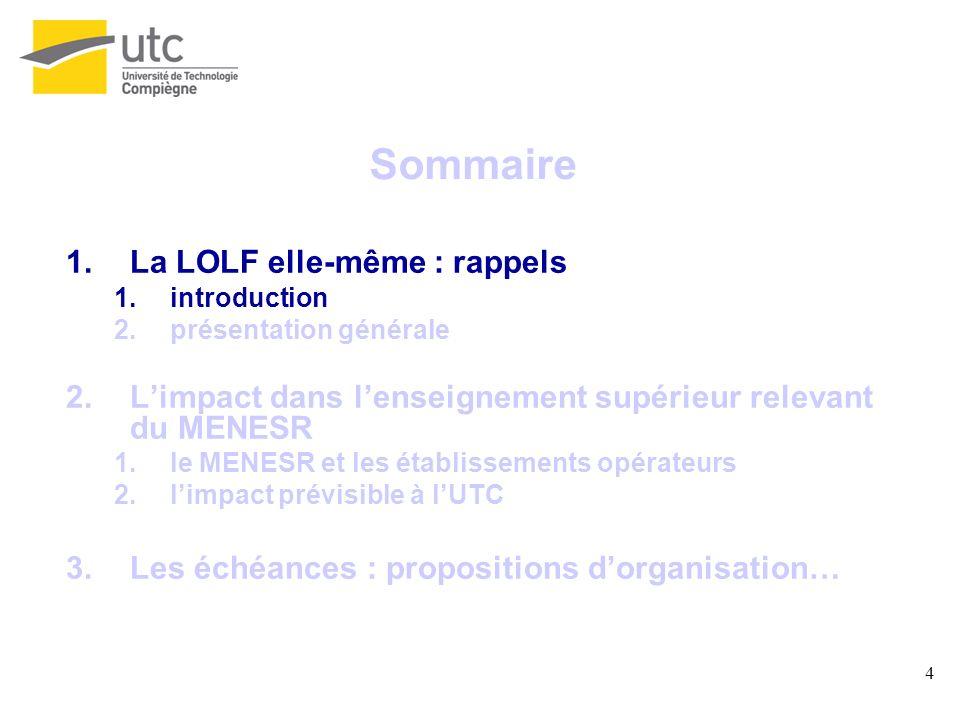 4 Sommaire 1.La LOLF elle-même : rappels 1.introduction 2.présentation générale 2.Limpact dans lenseignement supérieur relevant du MENESR 1.le MENESR