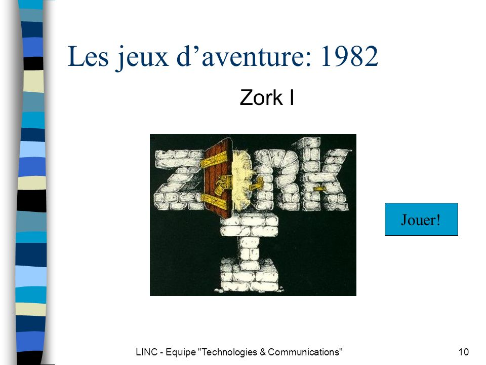 LINC - Equipe Technologies & Communications 11 Les jeux daventure: 1992 Indiana Jones and the Fate of Atlantis