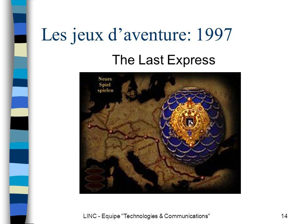 LINC - Equipe Technologies & Communications 15 Les jeux daventure: 2001 Shenmue