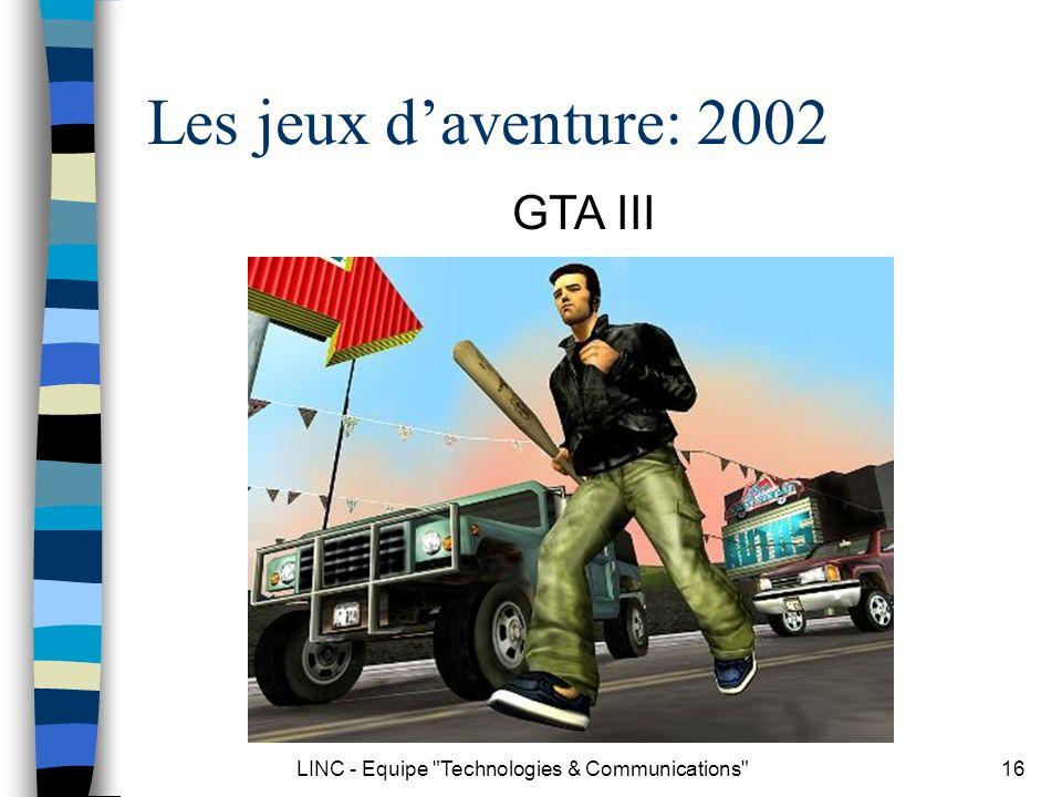 LINC - Equipe Technologies & Communications 17 Les jeux daventure: 2003 POP: Les sables du temps