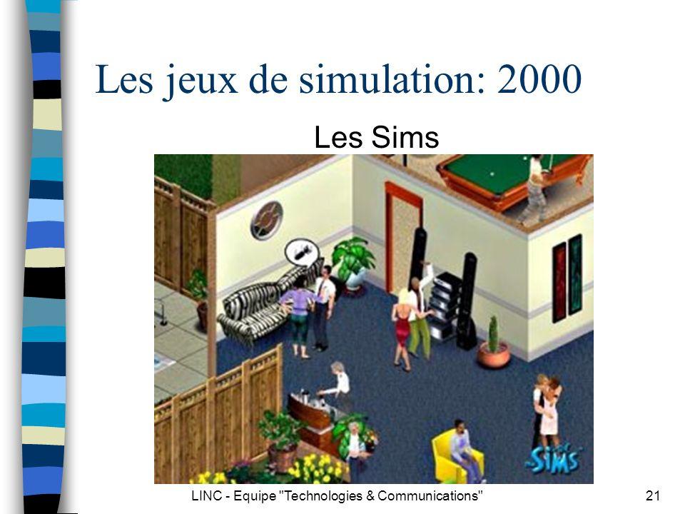 LINC - Equipe Technologies & Communications 22 Les jeux de simulation Cest le joueur qui crée lhistoire Histoires potentielles Jeu / jouet Jouer un rôle / mettre en scène