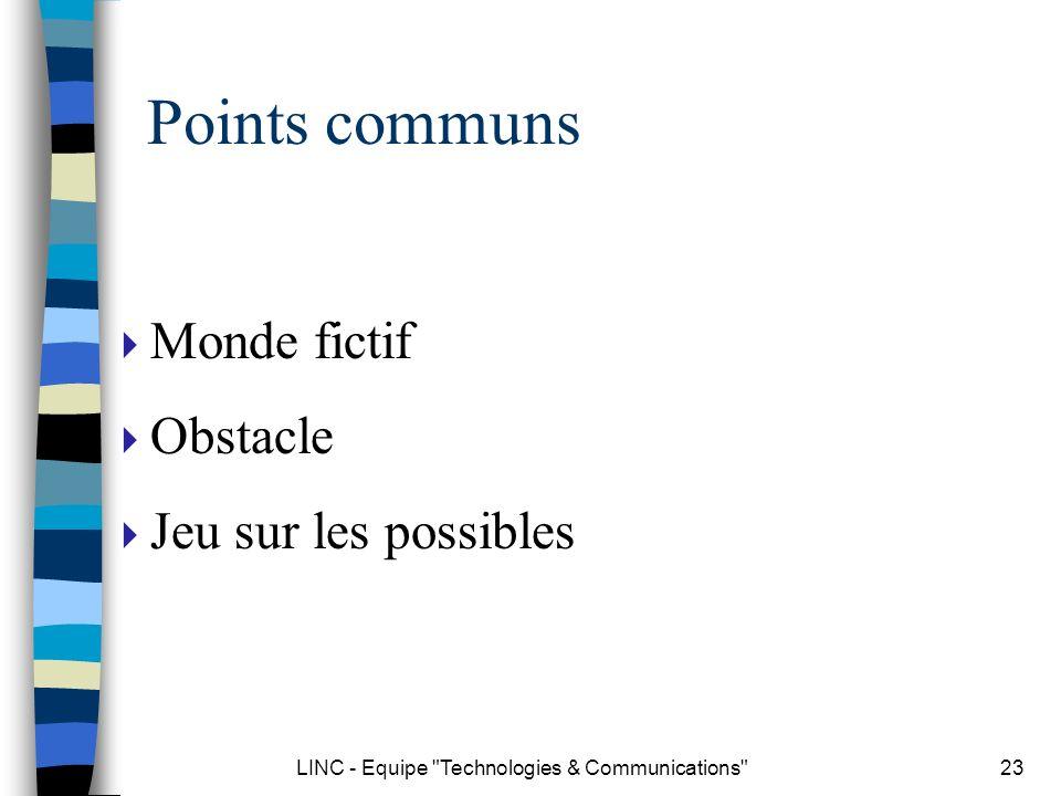 LINC - Equipe Technologies & Communications 24 Différences Ergodicité Ludicité (Compétition) Evaluation / niveau axiologique Auteur