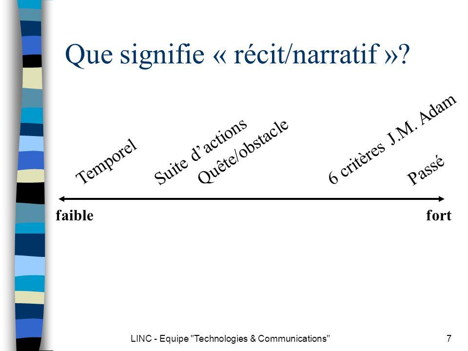 LINC - Equipe Technologies & Communications 8 Définition de J.-M.