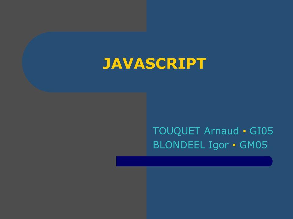 Origines et buts JavaScript a été lancé par Netscape en 1995.