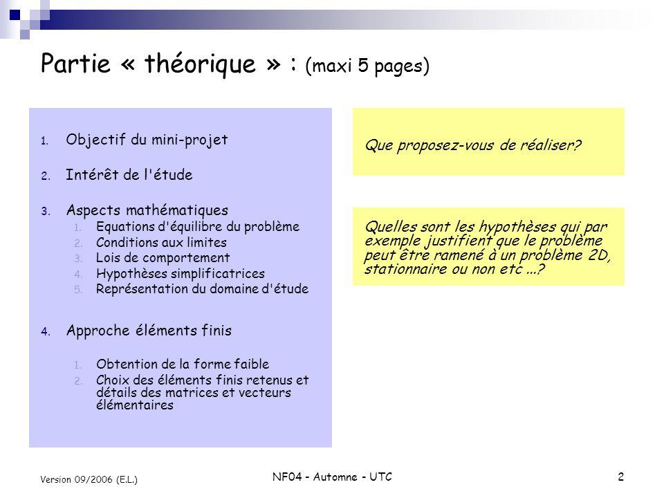 NF04 - Automne - UTC2 Version 09/2006 (E.L.) Partie « théorique » : (maxi 5 pages) 1. Objectif du mini-projet 2. Intérêt de l'étude 3. Aspects mathéma