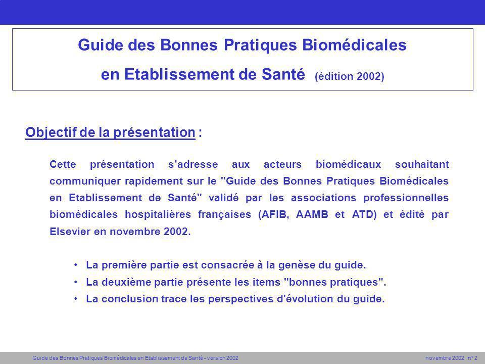 Guide des Bonnes Pratiques Biomédicales en Etablissement de Santé - version 2002 novembre 2002 n° 2 Guide des Bonnes Pratiques Biomédicales : objectif